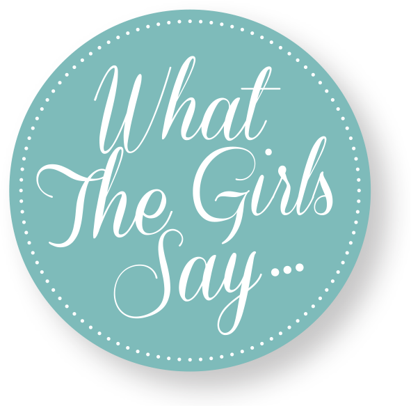 What the girls say - testimonials